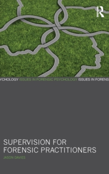 Supervision for Forensic Practitioners, Hardback Book