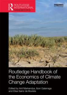 Routledge Handbook of the Economics of Climate Change Adaptation, Hardback Book