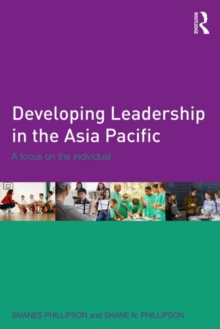 Developing Leadership in the Asia Pacific : A focus on the individual, Paperback / softback Book