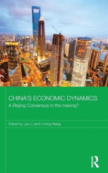 China's Economic Dynamics : A Beijing Consensus in the making?, Hardback Book