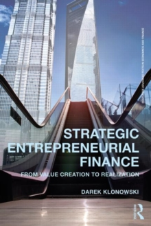 Strategic Entrepreneurial Finance : From Value Creation to Realization, Paperback / softback Book