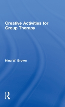 Creative Activities for Group Therapy, Hardback Book