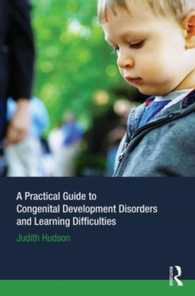 A Practical Guide to Congenital Developmental Disorders and Learning Difficulties, Paperback / softback Book