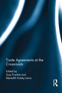 Trade Agreements at the Crossroads, Hardback Book