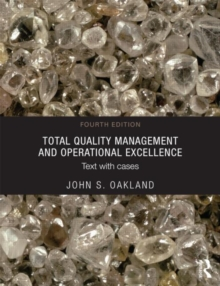 Total Quality Management and Operational Excellence : Text with Cases, Paperback Book