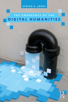 The Emergence of the Digital Humanities, Paperback / softback Book