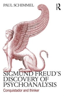 Sigmund Freud's Discovery of Psychoanalysis : Conquistador and thinker, Paperback / softback Book