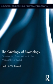 The Ontology of Psychology : Questioning Foundations in the Philosophy of Mind, Hardback Book