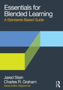 Essentials for Blended Learning : A Standards-Based Guide, Paperback / softback Book