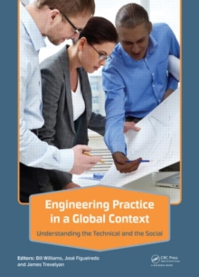 Engineering Practice in a Global Context : Understanding the Technical and the Social, Hardback Book