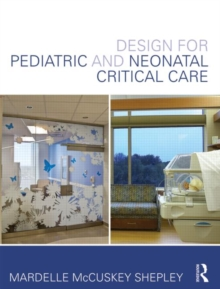 Design for Pediatric and Neonatal Critical Care, Hardback Book