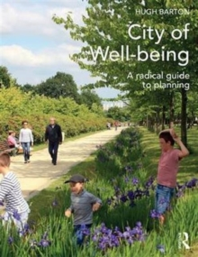 City of Well-being : A radical guide to planning, Paperback / softback Book