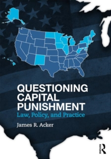 Questioning Capital Punishment : Law, Policy, and Practice, Paperback / softback Book