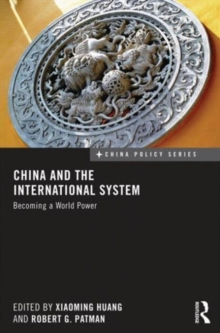 China and the International System : Becoming a World Power, Hardback Book