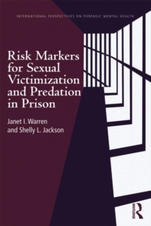 Risk Markers for Sexual Victimization and Predation in Prison, Paperback / softback Book