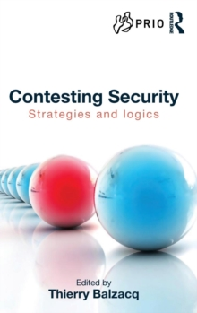 Contesting Security : Strategies and Logics, Hardback Book