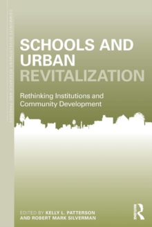 Schools and Urban Revitalization : Rethinking Institutions and Community Development, Paperback / softback Book