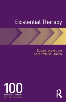 Existential Therapy : 100 Key Points and Techniques, Paperback Book