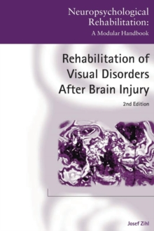 Rehabilitation of Visual Disorders After Brain Injury : 2nd Edition, Paperback / softback Book