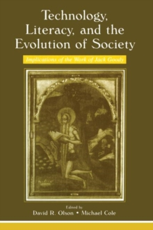 Technology, Literacy, and the Evolution of Society : Implications of the Work of Jack Goody, Paperback / softback Book