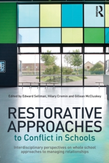 Restorative Approaches to Conflict in Schools : Interdisciplinary perspectives on whole school approaches to managing relationships, Paperback / softback Book