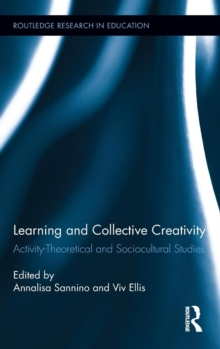 Learning and Collective Creativity : Activity-Theoretical and Sociocultural Studies, Hardback Book