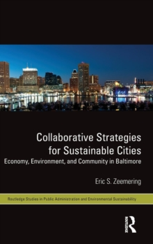 Collaborative Strategies for Sustainable Cities : Economy, Environment and Community in Baltimore, Hardback Book