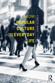 From Popular Culture to Everyday Life, Paperback / softback Book