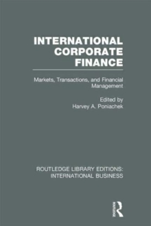 International Corporate Finance : Markets, Transactions and Financial Management, Hardback Book
