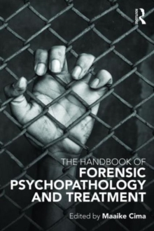 The Handbook of Forensic Psychopathology and Treatment, Paperback / softback Book