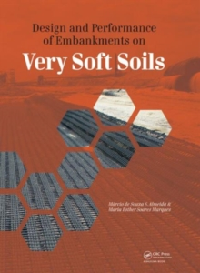 Design and Performance of Embankments on Very Soft Soils, Hardback Book