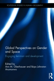 Global Perspectives on Gender and Space : Engaging Feminism and Development, Hardback Book