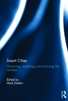 Smart Cities : Governing, Modelling and Analysing the Transition, Hardback Book