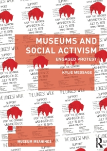 Museums and Social Activism : Engaged Protest, Paperback / softback Book