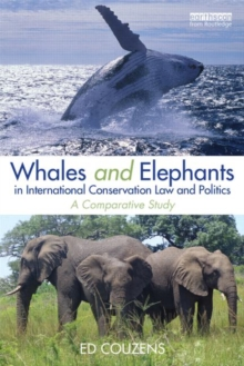 Whales and Elephants in International Conservation Law and Politics : A Comparative Study, Hardback Book