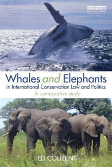 Whales and Elephants in International Conservation Law and Politics : A Comparative Study, Paperback / softback Book