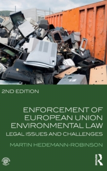 Enforcement of European Union Environmental Law : Legal Issues and Challenges, Hardback Book