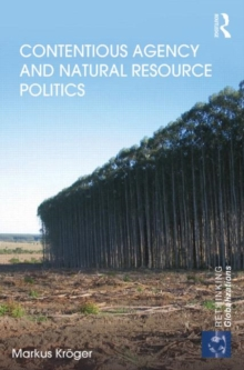 Contentious Agency and Natural Resource Politics, Hardback Book