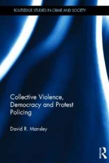 Collective Violence, Democracy and Protest Policing, Hardback Book