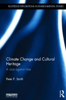 Climate Change and Cultural Heritage : A Race against Time, Hardback Book