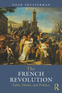 The French Revolution : Faith, Desire and Politics, Paperback / softback Book