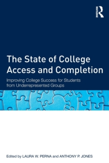 The State of College Access and Completion : Improving College Success for Students from Underrepresented Groups, Paperback / softback Book