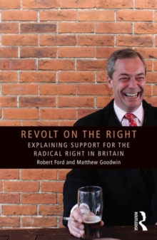 Revolt on the Right : Explaining Support for the Radical Right in Britain, Paperback Book