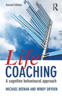 Life Coaching : A Cognitive Behavioural Approach, Paperback Book