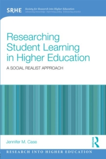 Researching Student Learning in Higher Education : A social realist approach, Paperback / softback Book