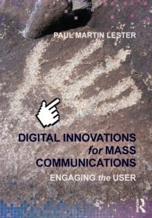 Digital Innovations for Mass Communications : Engaging the User, Paperback / softback Book