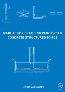 Manual for Detailing Reinforced Concrete Structures to EC2, Hardback Book