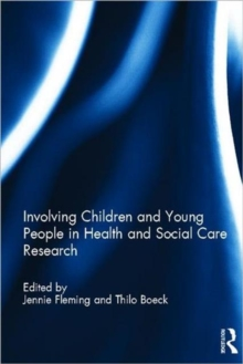 Involving Children and Young People in Health and Social Care Research, Hardback Book