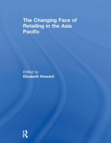 The Changing Face of Retailing in the Asia Pacific, Paperback / softback Book