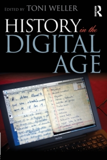 History in the Digital Age, Paperback / softback Book